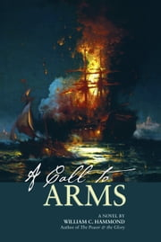A Call to Arms - A Novel ebook by William  C. Hammond