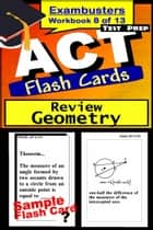 ACT Test Prep Geometry Review--Exambusters Flash Cards--Workbook 8 of 13 - ACT Exam Study Guide ebook by ACT Exambusters