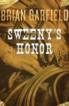 Sweeny's Honor ebook by Brian Garfield