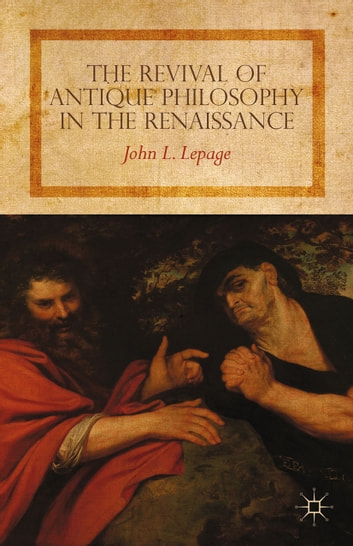 The Revival of Antique Philosophy in the Renaissance ebook by John L. Lepage