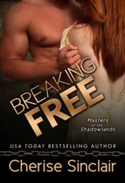 Breaking Free (Masters of the Shadowlands 3) ebook by Cherise Sinclair