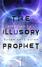 The Illusory Prophet ebook by