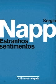 Estranhos sentimentos ebook by Sergio Napp