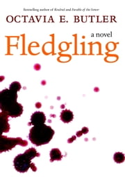 Fledgling - A Novel ebook by Octavia E. Butler