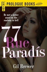 77 Rue Paradis ebook by Gil Brewer