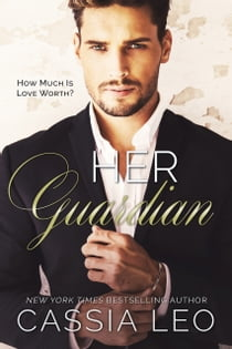 Her Guardian - A Stand-Alone Romance ebook by Cassia Leo