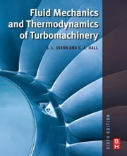 Fluid Mechanics and Thermodynamics of Turbomachinery ebook by S Larry Dixon,Cesare Hall