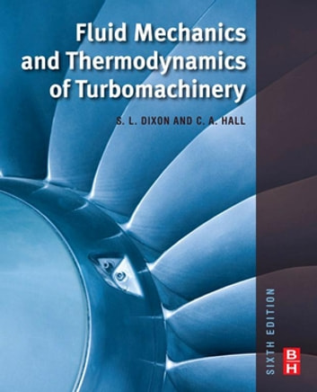 Fluid mechanics and thermodynamics of turbomachinery ebook by cesare fluid mechanics and thermodynamics of turbomachinery ebook by cesare hall phd fandeluxe Gallery