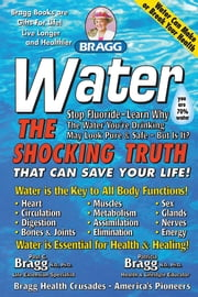 WATER: The Shocking Truth that Can Save Your Life ebook by Patricia Bragg and Paul Bragg