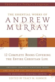 Essential Works of Andrew Murray - Updated ebook by Andrew Murray