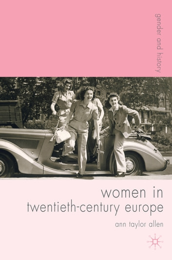 Women in Twentieth-Century Europe ebook by Professor Ann T. Allen