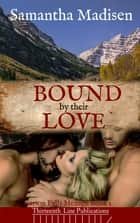 Bound by their Love ebook by Samantha Madisen