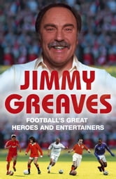 Football's Great Heroes and Entertainers ebook by Jimmy Greaves