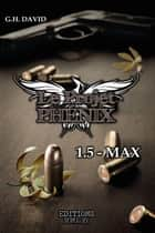 Le projet phénix - Tome 1.5 - Max ebook by G.H. David