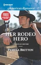 Her Rodeo Hero - An Anthology ebook by Pamela Britton, Laura Marie Altom