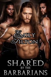 Shared by the Barbarians ebook by Emily Tilton