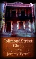 Jolimont Street Ghost ebook by Jeremy Tyrrell