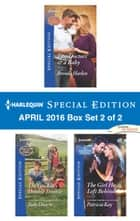 Harlequin Special Edition April 2016 Box Set 2 of 2 - Two Doctors & a Baby\The Cowboy's Double Trouble\The Girl He Left Behind ebook by Brenda Harlen, Judy Duarte, Patricia Kay