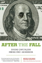 After the Fall - Saving Capitalism from Wall Street-and Washington ebook by Nicole Gelinas