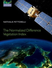 The Normalized Difference Vegetation Index ebook by Nathalie Pettorelli