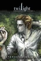 Saga Twilight T02 - Twilight, Fascination 2 ebook by Stephenie Meyer, Kim Young