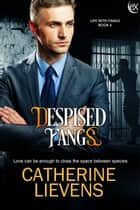 Despised Fangs ebook by Catherine Lievens