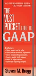 The Vest Pocket Guide to GAAP ebook by Steven M. Bragg