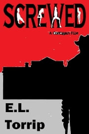 Screwed - Georgetown Coed Killer (A Costigan file) (Book1) ebook by E.L. Torrip