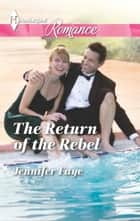 The Return of the Rebel ebook by Jennifer Faye