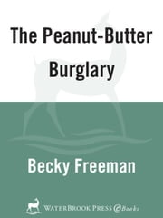 The Peanut-Butter Burglary ebook by Becky Freeman,David Clar
