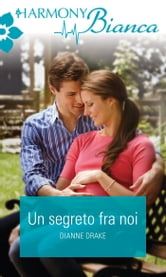 Un segreto fra noi ebook by Dianne Drake