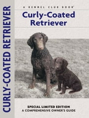 Curly-coated Retriever ebook by Nona Kilgore Bauer,Michael Trafford,Renee Low,Patricia Peters