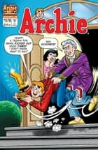 Archie #578 ebook by Craig Boldman,Bill Golliher,Stan Goldberg,Bob Smith,Jack Morelli