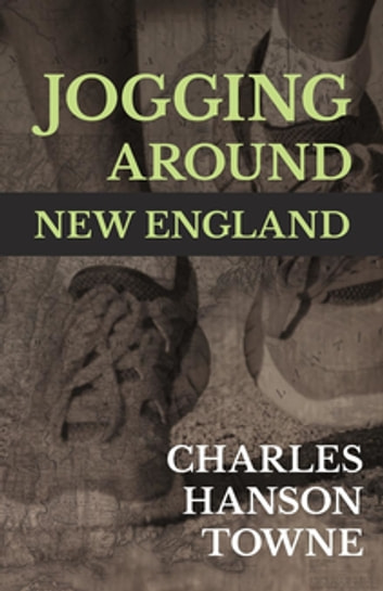 Jogging Around New England ebook by Charles Hanson Towne