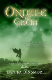 Ondelle of Grioth ebook by Danika Dinsmore