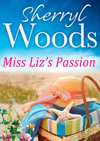 Miss Liz's Passion ebook by Sherryl Woods