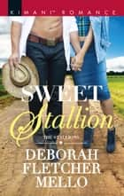 Sweet Stallion (Mills & Boon Kimani) (The Stallions, Book 10) ebook by Deborah Fletcher Mello