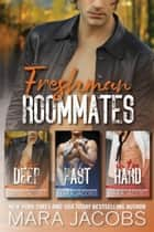 Freshman Roommates (Books 1-3 Boxed Set) ebook by Mara Jacobs