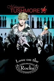 Love on the Rocks ebook by Melanie Tushmore