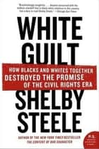 White Guilt ebook by Shelby Steele