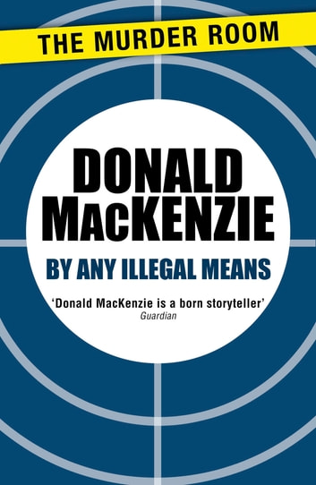 By Any Illegal Means ebook by Donald MacKenzie