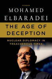 The Age of Deception - Nuclear Diplomacy in Treacherous Times ebook by Kobo.Web.Store.Products.Fields.ContributorFieldViewModel