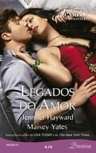 Legados do Amor 4 de 4 eBook by Maisey Yates, Jennifer Hayward, Ligia Chabú,...
