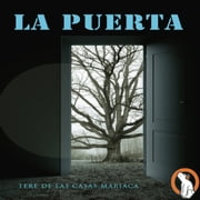 La Puerta (The Door) audiobook by Tere de las Casas Mariaca