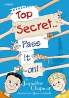 Top Secret - Pass It On ebook by Jaqualine Chapman
