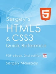 Sergey's HTML5 & CSS3: Quick Reference. PDF eBook (2nd Edition) ebook by Mavrody, Sergey