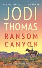 Ransom Canyon (Ransom Canyon, Book 1) ekitaplar by Jodi Thomas