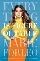 Everything Is Figureoutable E-bok by Marie Forleo