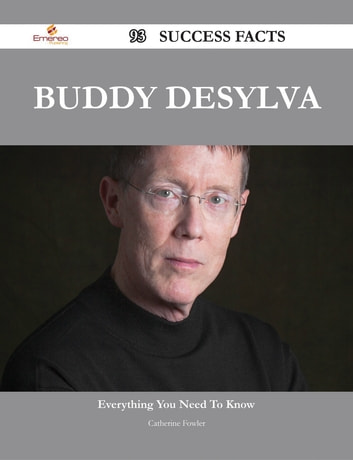 Buddy DeSylva 93 Success Facts - Everything you need to know about Buddy DeSylva ebook by Catherine Fowler