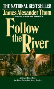 Follow the River ebook by James Alexander Thom